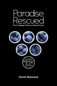 The book: Paradise Rescued - From Cabbage Patch to Cabernet Franc