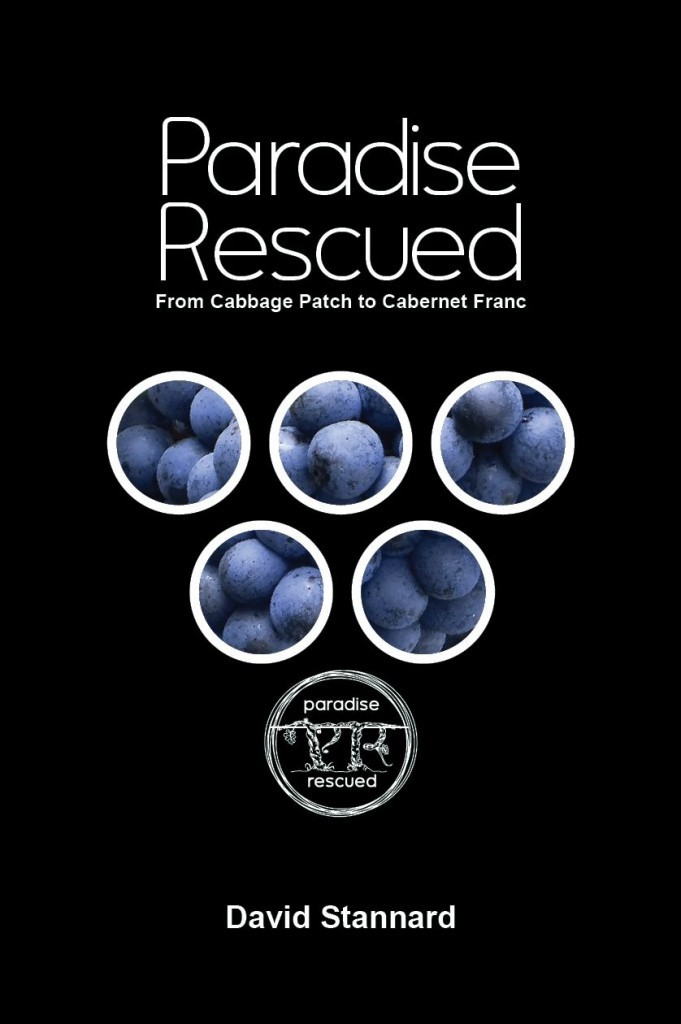 The book: Paradise Rescued - From Cabbage Patch to Cabernet Franc by David Stannard #CP2CF